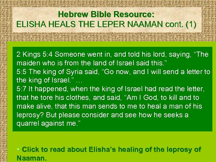 Hebrew Bible Resource: ELISHA HEALS THE LEPER NAAMAN cont. (1) 2 Kings 5: 4