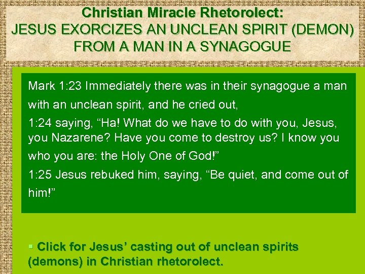 Christian Miracle Rhetorolect: JESUS EXORCIZES AN UNCLEAN SPIRIT (DEMON) FROM A MAN IN A