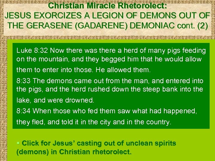 Christian Miracle Rhetorolect: JESUS EXORCIZES A LEGION OF DEMONS OUT OF THE GERASENE (GADARENE)