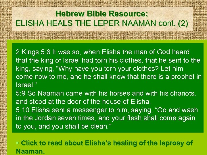 Hebrew Bible Resource: ELISHA HEALS THE LEPER NAAMAN cont. (2) 2 Kings 5: 8