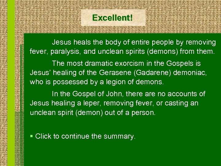 Excellent! Jesus heals the body of entire people by removing fever, paralysis, and unclean