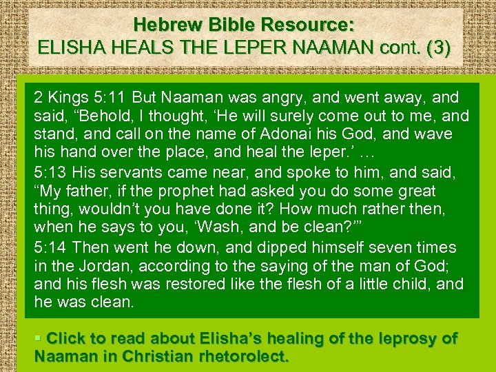 Hebrew Bible Resource: ELISHA HEALS THE LEPER NAAMAN cont. (3) 2 Kings 5: 11