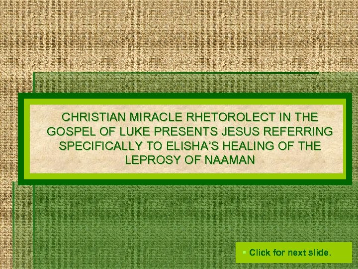 CHRISTIAN MIRACLE RHETOROLECT IN THE GOSPEL OF LUKE PRESENTS JESUS REFERRING SPECIFICALLY TO ELISHA'S