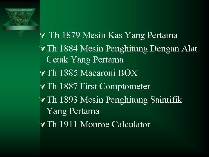 Ú Th 1879 Mesin Kas Yang Pertama Ú Th 1884 Mesin Penghitung Dengan Alat