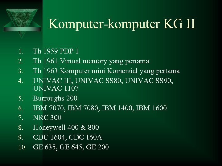 Komputer-komputer KG II Th 1959 PDP 1 Th 1961 Virtual memory yang pertama Th