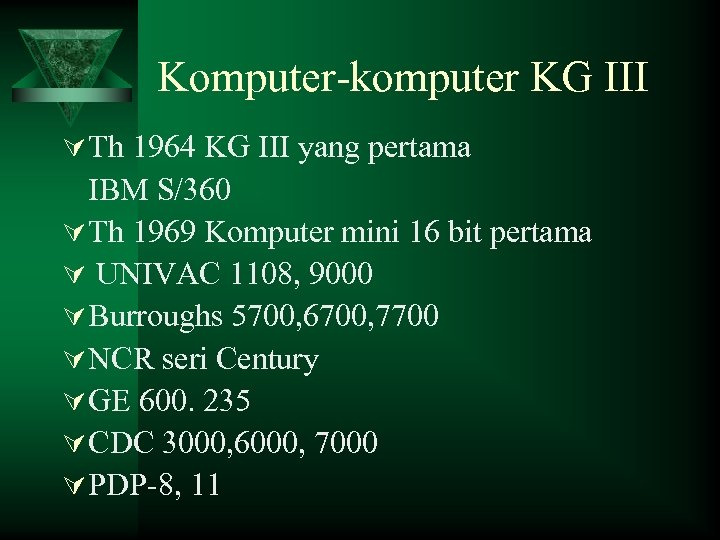 Komputer-komputer KG III Ú Th 1964 KG III yang pertama IBM S/360 Ú Th
