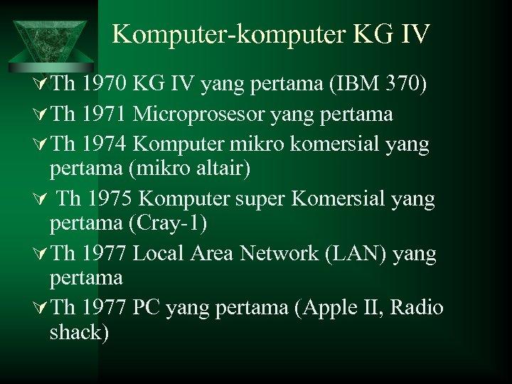 Komputer-komputer KG IV Ú Th 1970 KG IV yang pertama (IBM 370) Ú Th