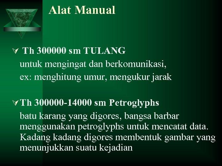 Alat Manual Ú Th 300000 sm TULANG untuk mengingat dan berkomunikasi, ex: menghitung umur,
