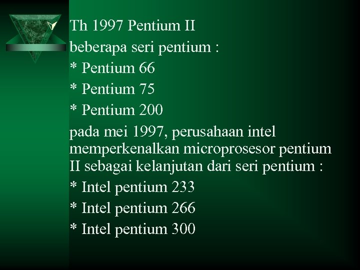Ú Th 1997 Pentium II beberapa seri pentium : * Pentium 66 * Pentium