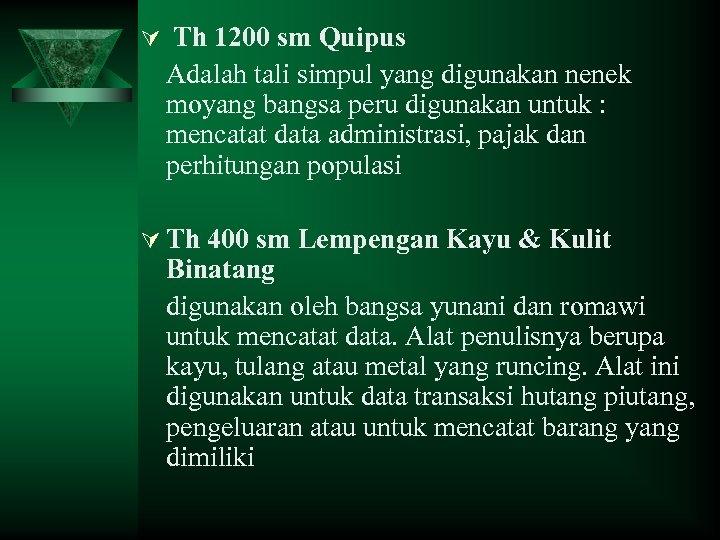 Ú Th 1200 sm Quipus Adalah tali simpul yang digunakan nenek moyang bangsa peru