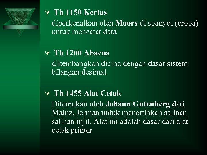 Ú Th 1150 Kertas diperkenalkan oleh Moors di spanyol (eropa) untuk mencatat data Ú