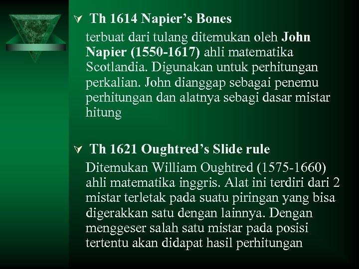 Ú Th 1614 Napier's Bones terbuat dari tulang ditemukan oleh John Napier (1550 -1617)