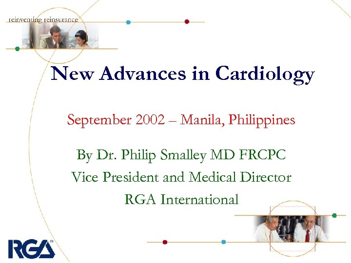 New Advances in Cardiology September 2002 – Manila, Philippines By Dr. Philip Smalley MD