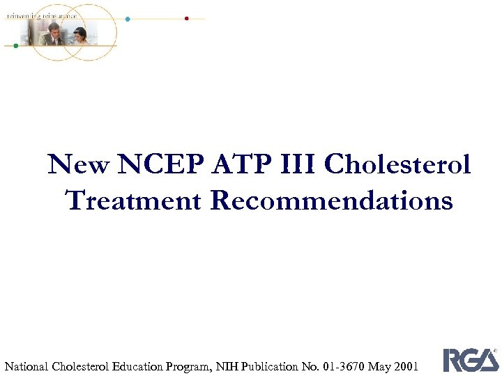 New NCEP ATP III Cholesterol Treatment Recommendations National Cholesterol Education Program, NIH Publication No.