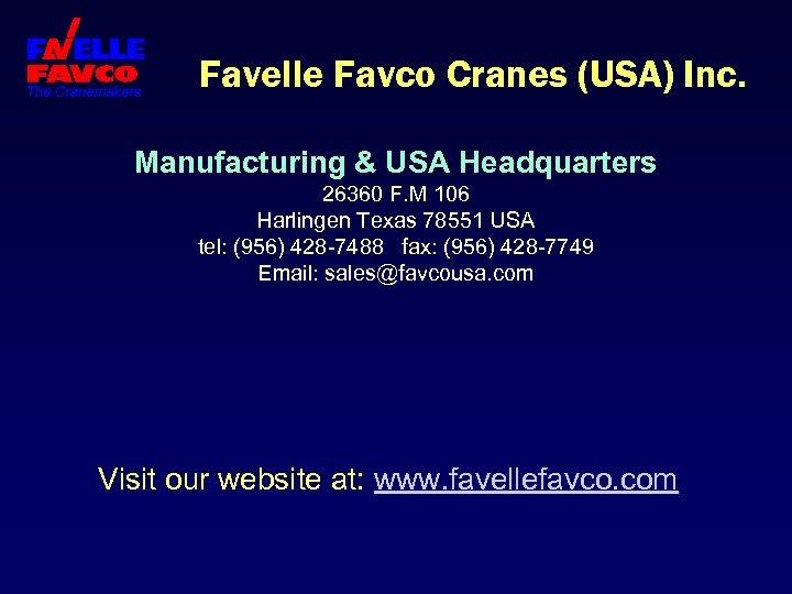 Favelle Favco Cranes (USA) Inc. Manufacturing & USA Headquarters 26360 F. M 106 Harlingen