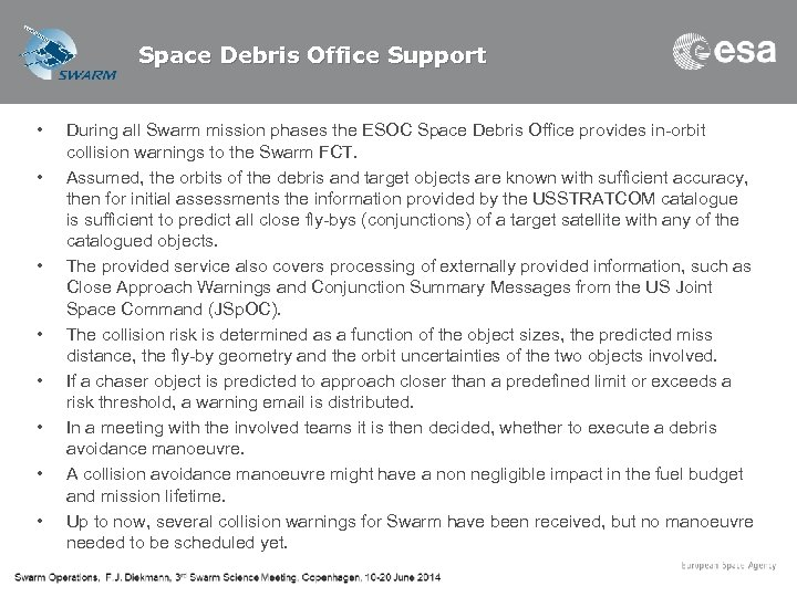 Space Debris Office Support • • During all Swarm mission phases the ESOC Space