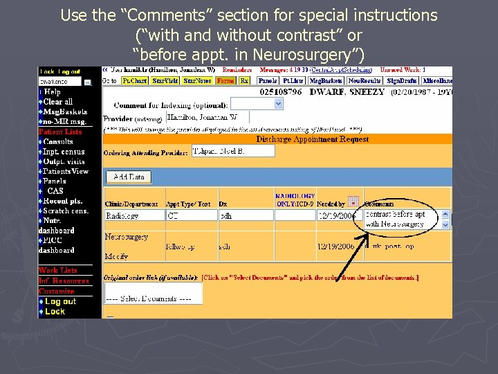 """Use the """"Comments"""" section for special instructions (""""with and without contrast"""" or """"before appt."""