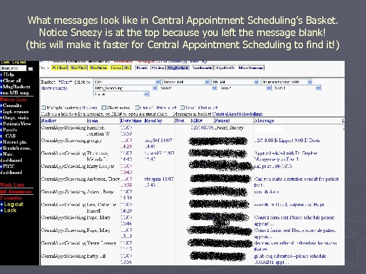 What messages look like in Central Appointment Scheduling's Basket. Notice Sneezy is at the