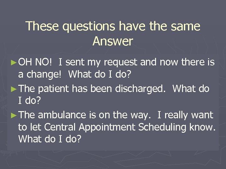 These questions have the same Answer ► OH NO! I sent my request and