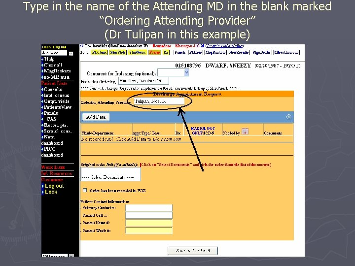 """Type in the name of the Attending MD in the blank marked """"Ordering Attending"""