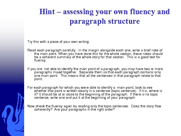 Hint – assessing your own fluency and paragraph structure Try this with a piece