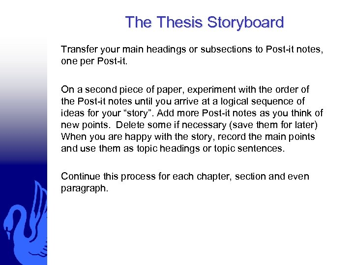 The Thesis Storyboard Transfer your main headings or subsections to Post-it notes, one per