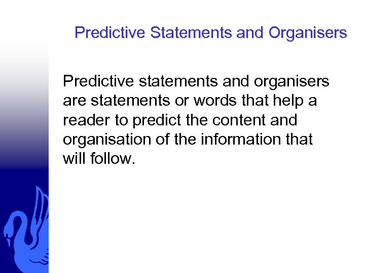Predictive Statements and Organisers Predictive statements and organisers are statements or words that help
