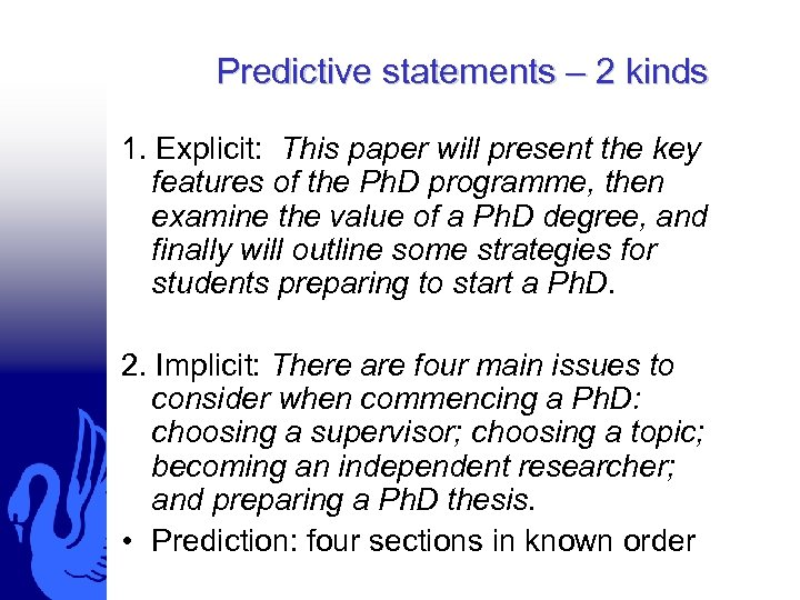 Predictive statements – 2 kinds 1. Explicit: This paper will present the key features