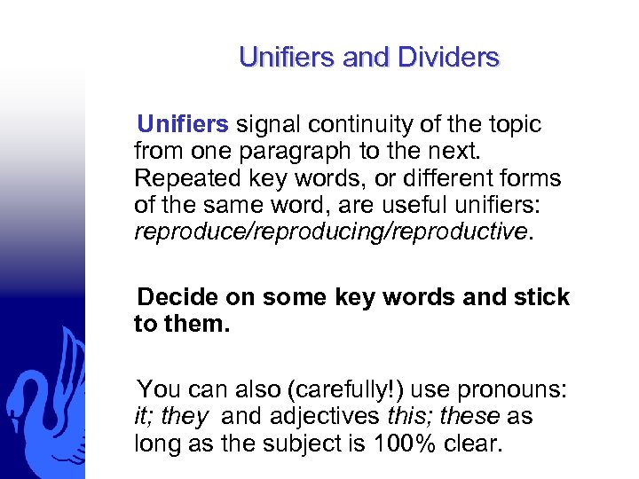 Unifiers and Dividers Unifiers signal continuity of the topic from one paragraph to the