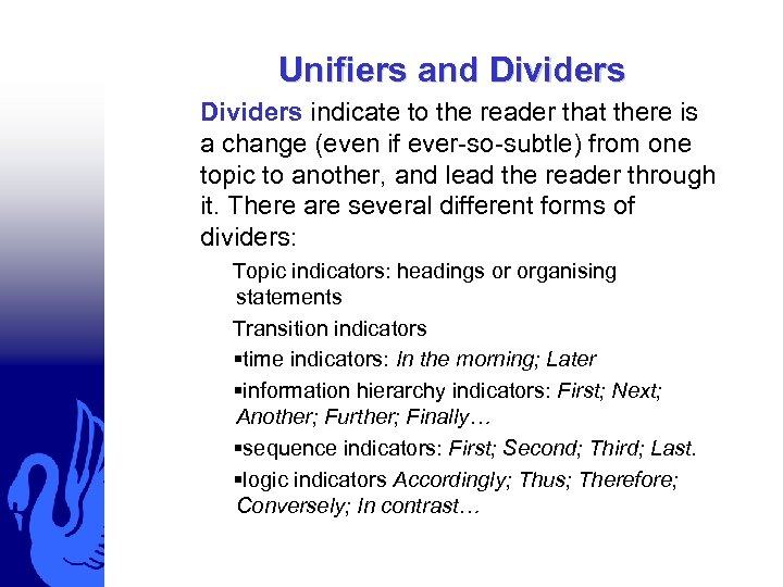 Unifiers and Dividers indicate to the reader that there is a change (even if