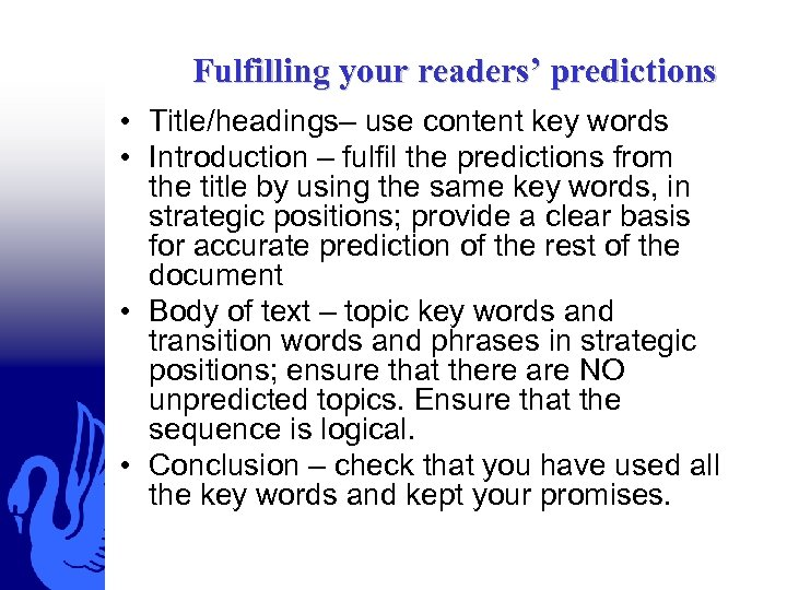 Fulfilling your readers' predictions • Title/headings– use content key words • Introduction – fulfil