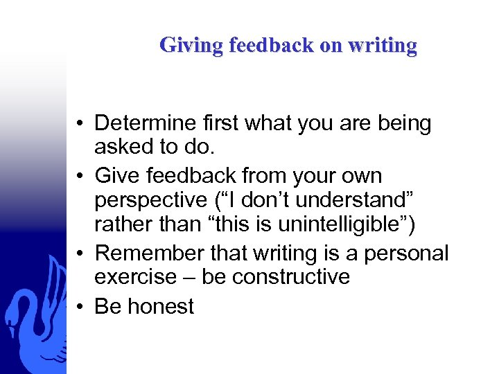 Giving feedback on writing • Determine first what you are being asked to do.