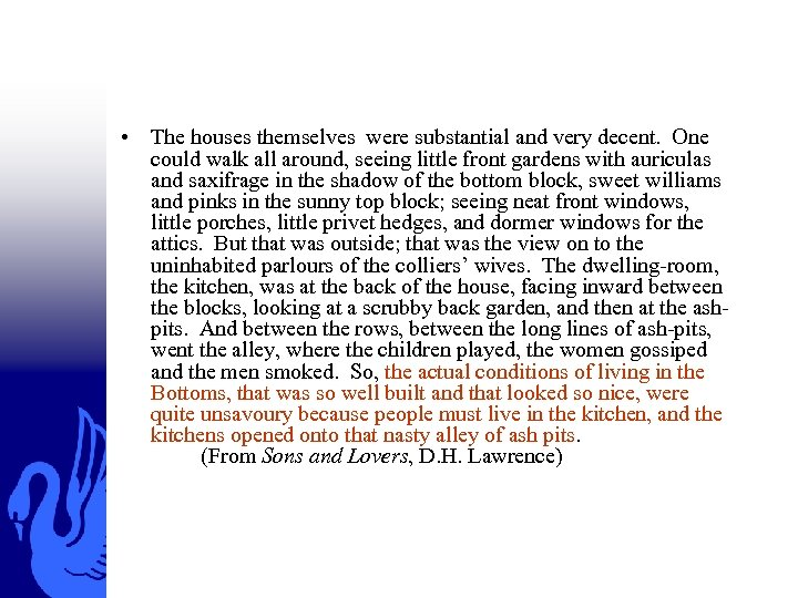 • The houses themselves were substantial and very decent. One could walk all