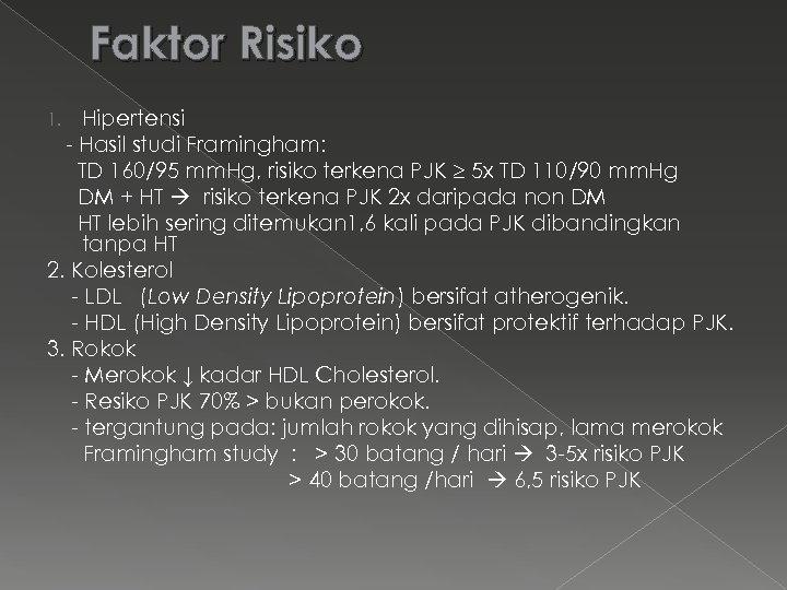 Faktor Risiko Hipertensi - Hasil studi Framingham: TD 160/95 mm. Hg, risiko terkena PJK