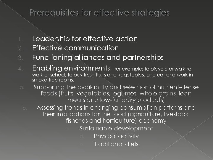 Prerequisites for effective strategies 3. Leadership for effective action Effective communication Functioning alliances and