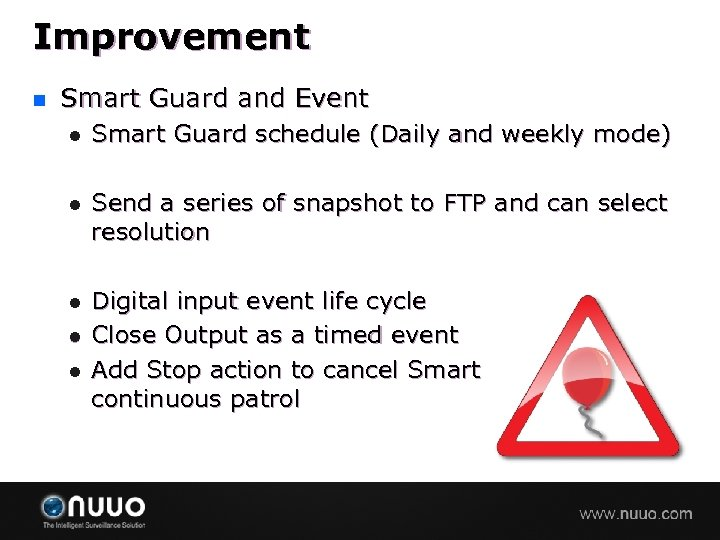 Improvement n Smart Guard and Event l Smart Guard schedule (Daily and weekly mode)