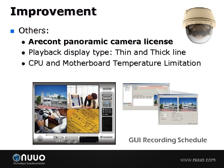 Improvement n Others: l l l Arecont panoramic camera license Playback display type: Thin