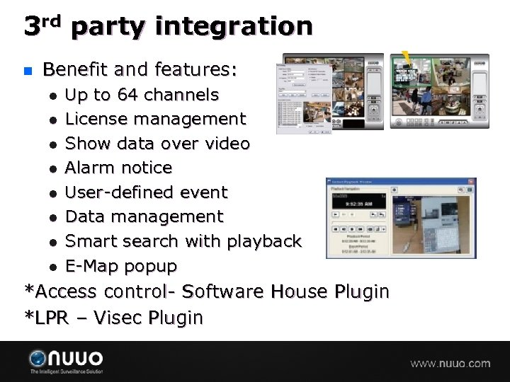 3 rd party integration n Benefit and features: l l l l Up to