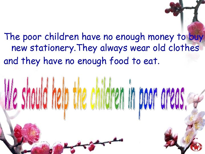 The poor children have no enough money to buy new stationery. They always wear