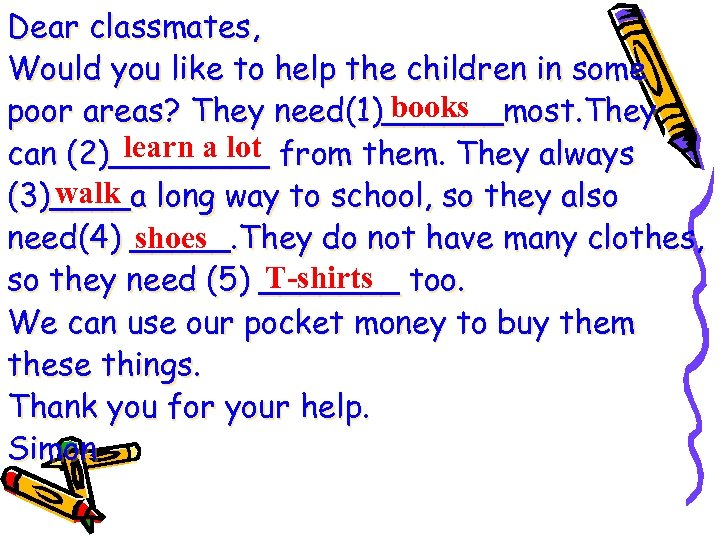 Dear classmates, Would you like to help the children in some books poor areas?