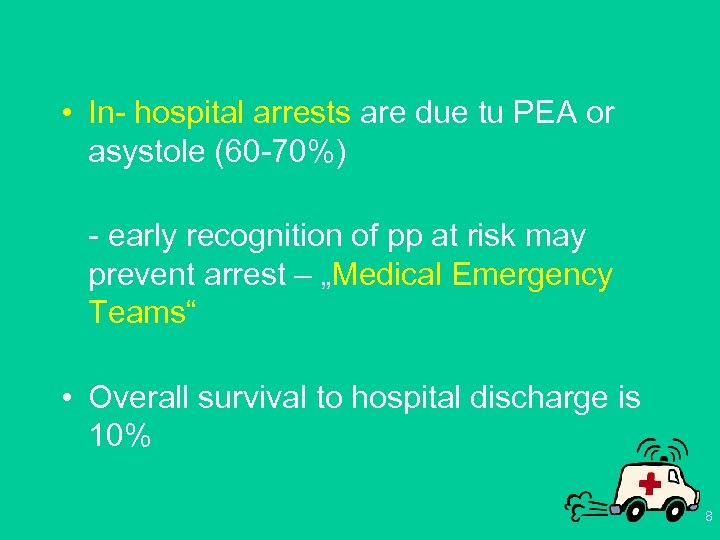 • In- hospital arrests are due tu PEA or asystole (60 -70%) -
