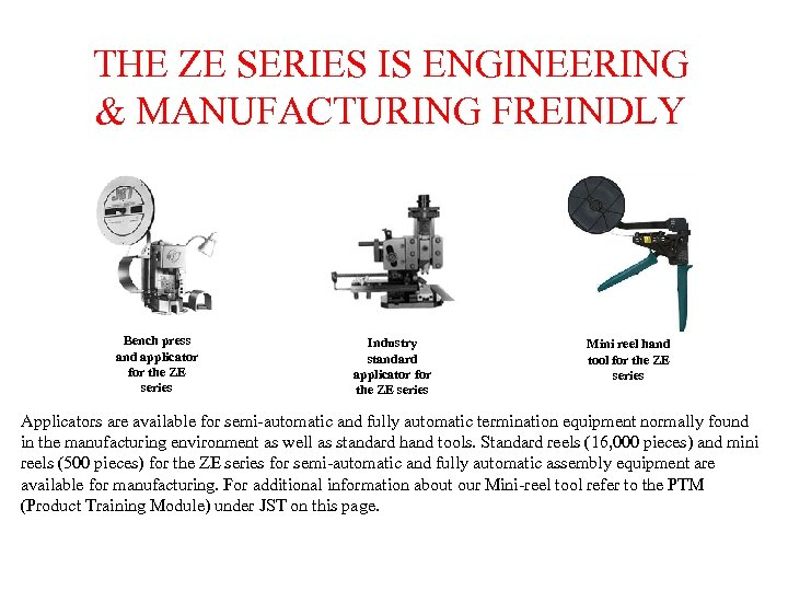 THE ZE SERIES IS ENGINEERING & MANUFACTURING FREINDLY Bench press and applicator for the