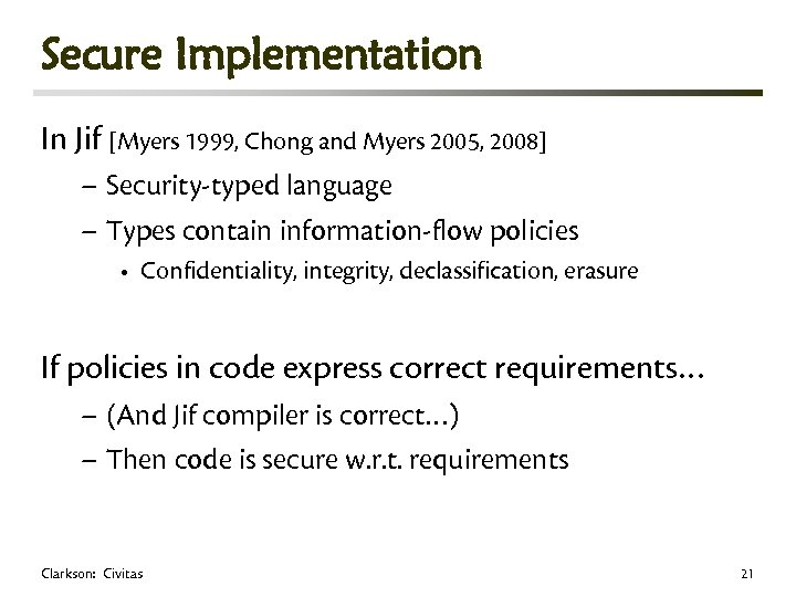Secure Implementation In Jif [Myers 1999, Chong and Myers 2005, 2008] – Security-typed language