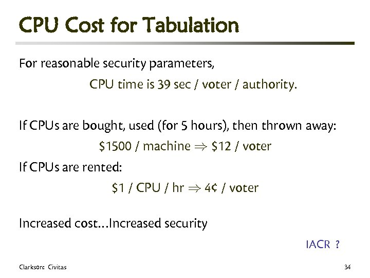 CPU Cost for Tabulation For reasonable security parameters, CPU time is 39 sec /