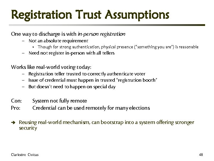Registration Trust Assumptions One way to discharge is with in-person registration – Not an