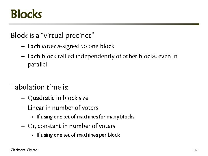 """Blocks Block is a """"virtual precinct"""" – Each voter assigned to one block –"""