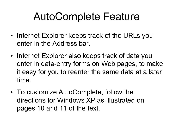 Auto. Complete Feature • Internet Explorer keeps track of the URLs you enter in