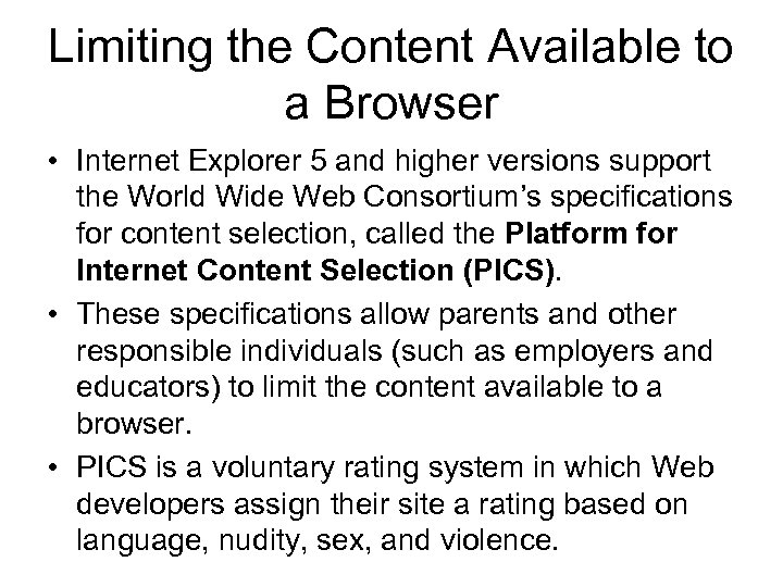 Limiting the Content Available to a Browser • Internet Explorer 5 and higher versions