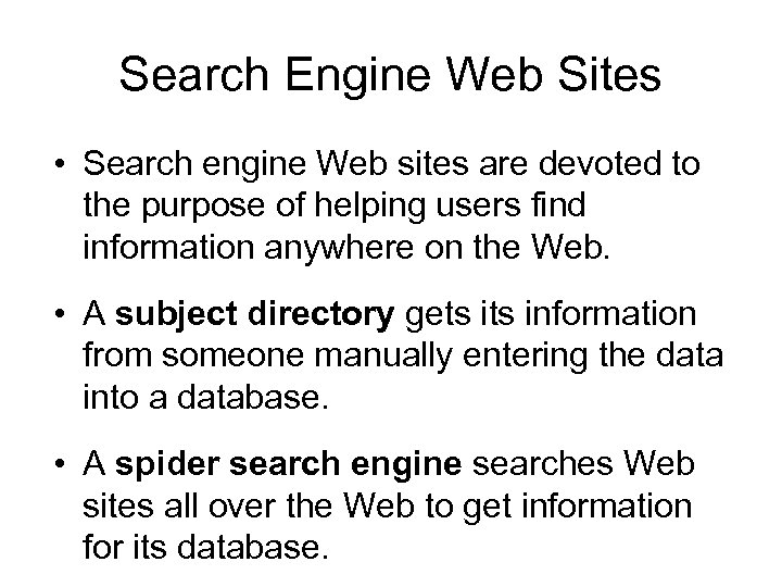 Search Engine Web Sites • Search engine Web sites are devoted to the purpose