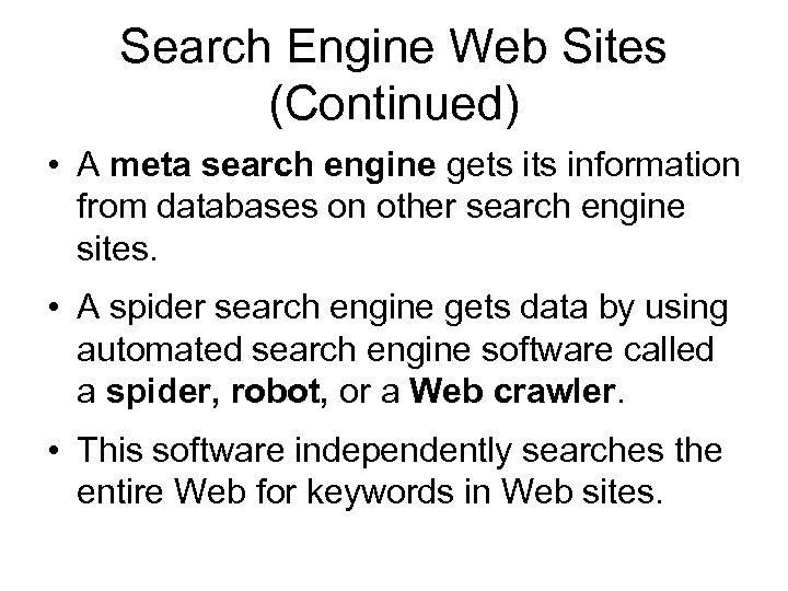Search Engine Web Sites (Continued) • A meta search engine gets information from databases